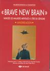 """Brave new brain"" : vaincre les maladies mentales à l'ère du génome. Vaincre les maladies mentales à l'ère du génome"