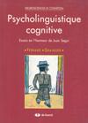 Psycholinguistique cognitive. Essais en l'honneur de Juan Segui.