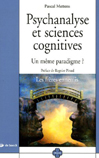 Psychanalyse et sciences cognitives : un même paradigme ?. Un même paradigme ?