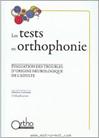 Les tests en orthophonie. Tome 1 : Langage oral- Langage écrit Enfants - Adolescents