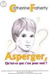 Asperger, qu'est-ce que c'est pour moi ? Stratégies d'éducation structurée pour l'école et la maison proposés par Catherine Faherty