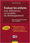 Evaluer les enfants avec deficiences ou troubles du developpement