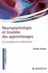 Neuropsychologie et troubles des apprentissages : Du symptôme à la rééducation