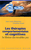 Les thérapies comportementales et cognitives : Se libérer des troubles psy