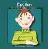 Epsilon : Un enfant extra-ordinaire. Qu'est-ce que l'autisme ?