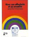 Vivre son affectivité et sa sexualité : Education affective et sexuelle pour adultes handicapés mentaux - un matériel didactique