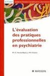 L'évaluation des pratiques professionnelles en psychiatrie. [Rapport du 106e] Congrès de Psychiatrie et de Neurologie de Langue Française
