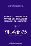 Regards et communication auprès des personnes atteintes de handicaps