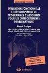 Evaluation fonctionnelle et développement de programmes d'assistance pour les comportements problématiques : manuel pratique