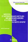 Imitations et apprentissages moteurs : des neurones miroirs à la pédagogie du geste sportif