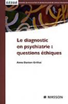 Le diagnostic en psychiatrie : questions éthiques