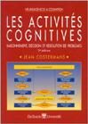 Les activités cognitives : raisonnement, décision et résolution de problèmes. RAISONNEMENT, DECISION ET RESOLUTION DE PROBLEMES