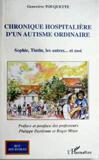 Chronique hospitalière d'un autisme ordinaire : Sophie,Tintin,les autres...et moi