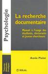 La recherche documentaire : Manuel à l'usage des étudiants, doctorants et jeunes chercheurs. Manuel à l'usage des étudiants, doctorants et jeunes chercheurs