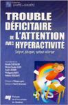 Trouble déficitaire de l'attention avec hyperactivité : Soigner, éduquer, surtout valoriser. Soigner, éduquer, surtout valoriser.