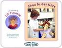 Les histoires de Lilli Florette : chez le dentiste. Chez la dentiste.