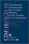 Classification internationale des maladies : Chapitre V (F) : troubles mentaux et des troubles du comportement. Descriptions cliniques et directives pour le diagnostic.