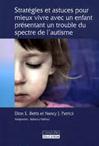 Stratégies et astuces pour mieux vivre avec un enfant présentant un trouble du spectre de l'autisme