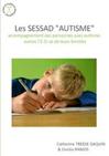 """Les SESSAD """"autisme"""" accompagnement des personnes avec autisme, autres T.E.D. et de leurs familles"""