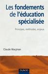 Les fondements de l'éducation spécialisée : Principes, méthodes, enjeux
