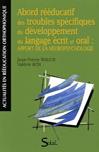 Abord rééducatif des troubles spécifiques du développement du langage écrit et oral : apport de la neuropsychologie