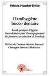 Handhygiène bucco dentaire : Guide pratique d'hygiène bucco-dentaire pour l'accompagnement des personnes en situation de handicap