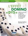 "L'effet domino""dys"""