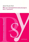 Bilan neuropsychologique de l'enfant : Evaluation, mesure, diagnostic