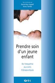 Prendre soin d'un jeune enfant : de l'empathie aux soins thérapeutiques