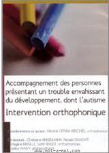 Accompagnement des personnes présentant un trouble envahissant du développement, dont l'autisme : Intervention orthophonique