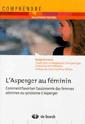 L'Asperger au féminin : comment favoriser l'autonomie des femmes atteintes du syndrome d'Asperger
