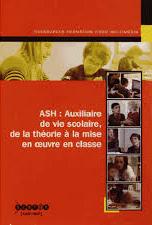 ASH : Auxiliaire de vie scolaire, de la théorie à la mise en oeuvre en classe