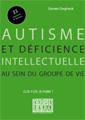 Autisme et déficience intellectuelle au sein du groupe de vie