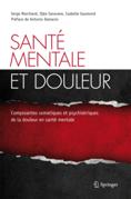 Santé mentale et douleur : Composantes somatiques et psychiatriques de la douleur en santé mentale