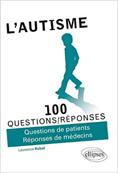 L'autisme : 100 questions/réponses