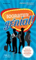 Socialement génial ! : trucs et astuces pour développer tes habiletés sociales