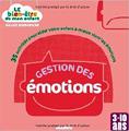 Gestion des émotions : 35 activités pour aider votre enfant à mieux vivre les émotions