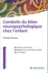 Conduite du bilan neuropsychologique chez l'enfant : Principes de l'examen/Diagnostic des principaux troubles/Cas cliniques
