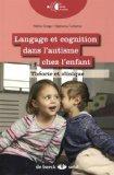 Langage et cognition dans l'autisme chez l'enfant : Théorie et clinique