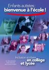 Enfants autistes : bienvenue à l'école ! : Inclusion scolaire en collège et lycée