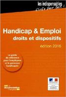 Handicap & emploi : droits et dispositifs édition 2016
