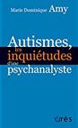 Autismes, les inquiétudes d'une psychanalyste