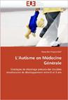 L'autisme en médecine générale : Stratégies de dépistage précoce des troubles envahissants du développement entre 0 et 3 ans.