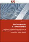 Environnement et santé mentale :Conception psycho-environnementales de la maladie d'Alzheimer et de l'autisme pour une prise en charge adaptée