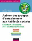 Animer des groupes d'entraînement aux habiletés sociales. Enfants et adolescents avec troubles relationnels