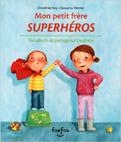 Mon petit frère superhéros : Ton album de partage sur l'autisme