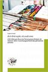 Art-thérapie et autisme : L'art-thérapie favorise l'émergence d'objets de ralation dans l'accompagnement des personnes autistes