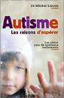 Autisme : les raisons d'espérer. Les pistes pour de nouveaux traitements