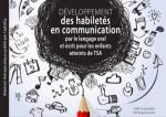 Développement des habiletés en communication par le langage oral et écrit pour les enfants atteints de TSA