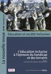 La nouvelle revue - Education et société inclusives, 83-84 - Novembre 2018 - L'éducation inclusive à l'épreuve du handicap et des terrains
